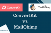 ConvertKit vs MailChimp Which Email Marketing Tool is Better?