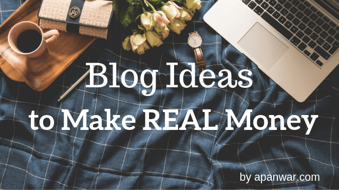 Blog Ideas to Make Money