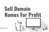 5 Steps To Sell Domain Names For Profit