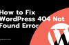 WordPress Admin and Page Returning 404 Error- Fix it Easy Way