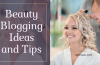 Top 10 Most Successful Beauty Blog Ideas and Tips in 2019