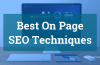 11 Best On Page SEO Techniques that Works with Every Website
