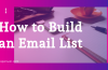 How to Build an Email List- Top 10 Methods that Actually Works