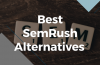 Best Cheap SemRush Alternatives To Kick Start Your Online Blog Marketing