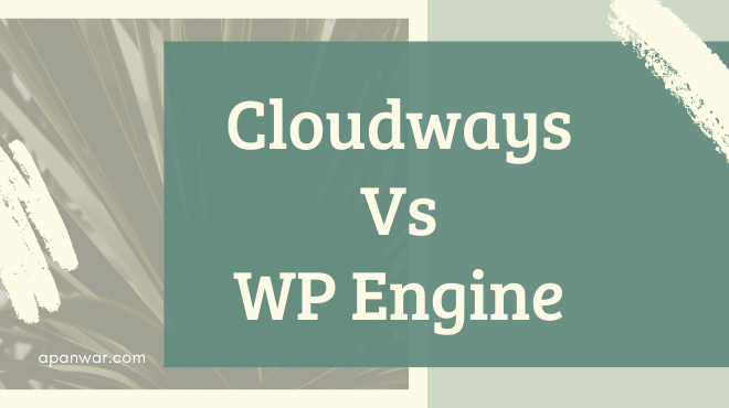 cloudways vs wpengine hosting comparison