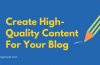 How To Create Unique And Original High Quality Content For Your Blog?