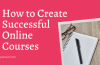How to Create A Widely Successful Online Course