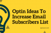 6+ Awesome Blog Optin Ideas To Increase E-mail Subscribers List Easily