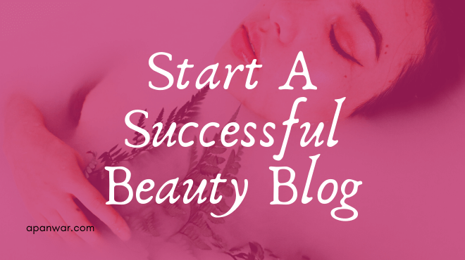 start a successful beauty blog