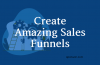 How to Build Amazing Sales Funnel to Convert More Customers