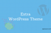 WordPress Theme Extra- Build Your Blog More Stunning Like Never Before