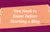 Important Things You Should Know Before Starting a New Blog