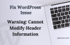 How To Fix Warning: Cannot Modify Header Information Error In WordPress!