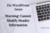 How To Fix Warning: Cannot Modify Header Information Error In WordPress!
