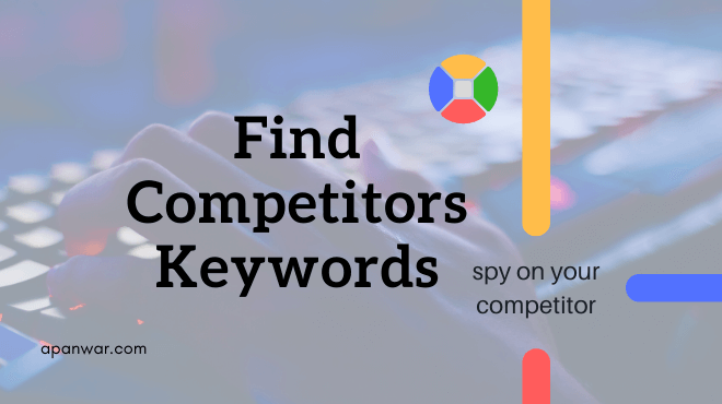 Best 4 Tools to find competitors keywords