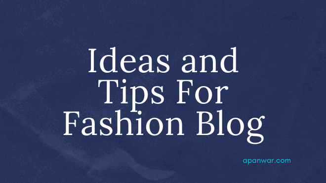 Amazing tips and tricks for your fashion blog