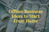 Work from Home Business Ideas Even Without Internet