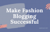 Things Required For Making Fashion Blogging Successful