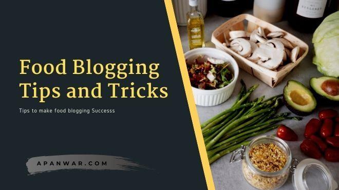 Food blogging tips and tricks for food blogger