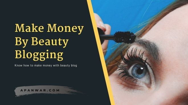 best ways to make money with beauty blog