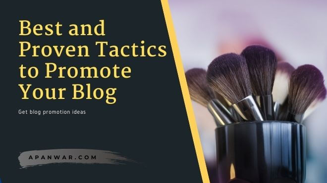 Best and proven ways to promote your blog with proper guide