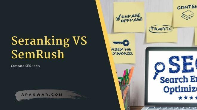 Seranking VS SemRush Which One is better Tool for SEO