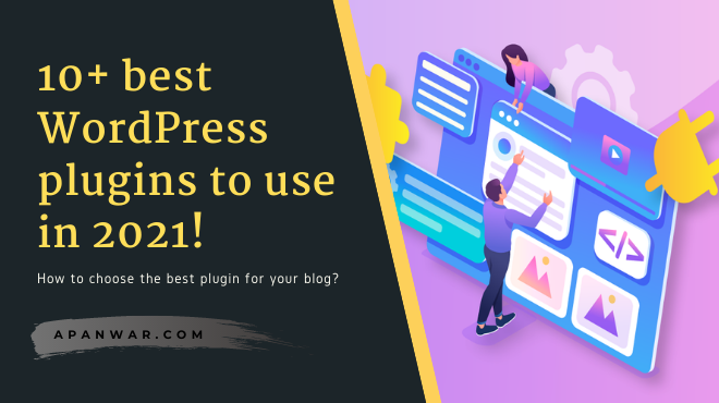 10+ Must have WordPress plugins for any blog in 2021!