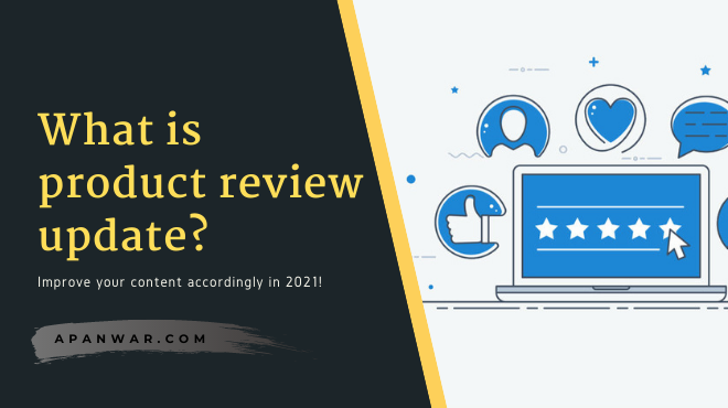 What is google's product review update? Comprehensive guide!
