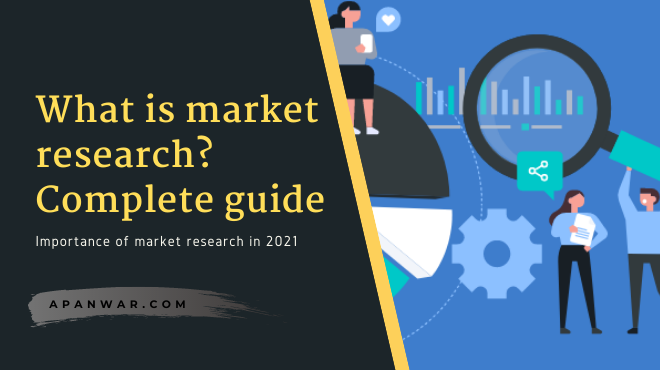 What is market research? How it's done? Importance of market research in 2021