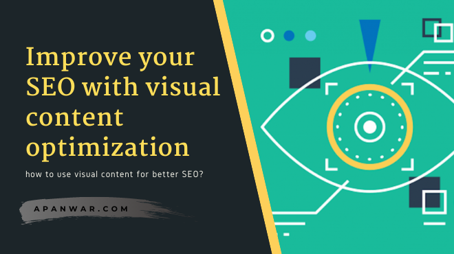 How to take advantage of visual content? Improve your SEO with these methods