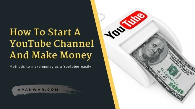 How to start a YouTube channel and make money in 2021
