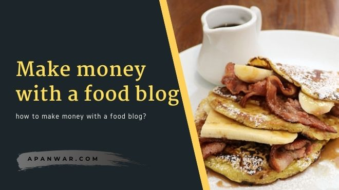 How to Make Money with a Food Blog in 2021?